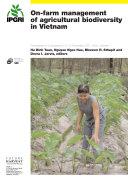 On-farm management of agricultural biodiversity in Vietnam: Proceedings of a symposium, 6-12 December 2001, Hanoi, Vietnam