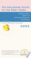 The Gallagher Guide to the Baby Years  2005 Edition Book PDF