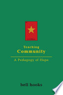 Teaching Community  : A Pedagogy of Hope