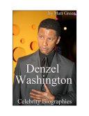 Celebrity Biographies - The Amazing Life Of Denzel Washington - Famous Actors
