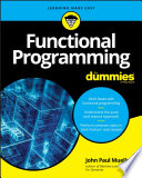 """Functional Programming For Dummies"" by John Paul Mueller"