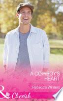 A Cowboy s Heart  Mills   Boon Cherish   Hitting Rocks Cowboys  Book 2
