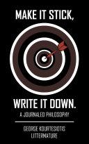 Make It Stick, Write It Down.