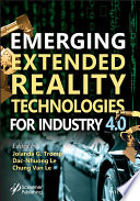 Emerging Extended Reality Technologies for Industry 4 0 Book