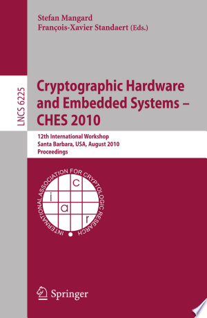 Download Cryptographic Hardware and Embedded Systems -- CHES 2010 PDF Book - PDFBooks
