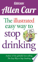 The Illustrated Easy Way To Stop Drinking Book