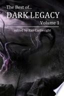 The Best of Dark Legacy  Volume 1 Book