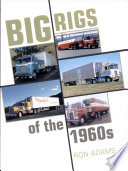 Big Rigs Of The 60s