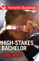 High Stakes Bachelor  Mills   Boon Romantic Suspense   The Prescott Bachelors  Book 1