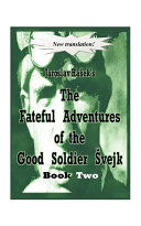 The Fateful Adventures of the Good Soldier Svejk During the World War