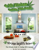 420 Kitchen, Cooking with Ganja : The Ultimate Guide to Cooking with Cannabis