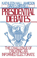 Presidential Debates   The Challenge of Creating an Informed Electorate