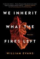 We Inherit What the Fires Left Pdf/ePub eBook
