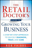The Retail Doctor s Guide to Growing Your Business