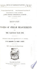 Report of Progress of Stream Measurements for the Calendar Year 1904, Prepared Under the Direction of F. H. Newell...