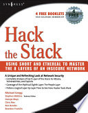 """Hack the Stack: Using Snort and Ethereal to Master The 8 Layers of An Insecure Network"" by Michael Gregg, Stephen Watkins, George Mays, Chris Ries, Ronald M. Bandes, Brandon Franklin"