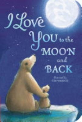 Book cover of 'I Love You to the Moon and Back' by Amelia Hepworth