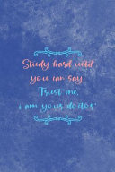 Study Hard Until One Day You Can Say  Trust Me I m Your Doctor