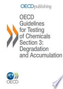 OECD Guidelines for the Testing of Chemicals   Section 3  Degradation and Accumulation Revised Introduction to the OECD Guidelines for Testing of Chemicals