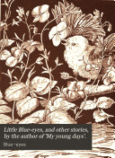 Pdf Little Blue-eyes, and other stories, by the author of 'My young days'.
