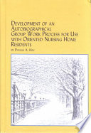 Development of an Autobiographical Group Work Process for Use with Oriented Nursing Home Residents