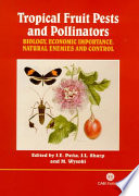 """Tropical Fruit Pests and Pollinators: Biology, Economic Importance, Natural Enemies, and Control"" by Jorge E. Peña, Jennifer L. Sharp, M. Wysoki"