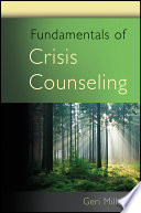 """Fundamentals of Crisis Counseling"" by Geri Miller"