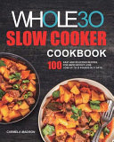 The Whole30 Slow Cooker Cookbook Book