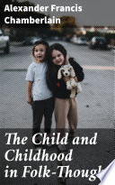 The Child and Childhood in Folk Thought Book