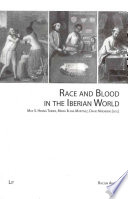 Race and Blood in the Iberian World