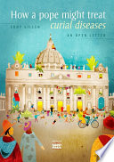 How a pope might treat curial diseases Book PDF