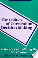 The Politics of Curriculum Decision-Making