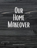 Our Home Makeover  Renovation Journal