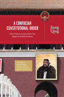 A Confucian Constitutional Order: How China's Ancient Past Can Shape ...