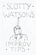 Scotty Watson s Improv Tips