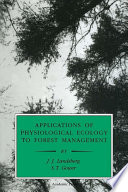 Applications of Physiological Ecology to Forest Management Book