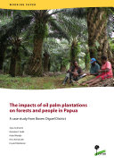 The impacts of oil palm plantations on forests and people in Papua