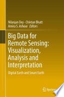 Big Data for Remote Sensing  Visualization  Analysis and Interpretation