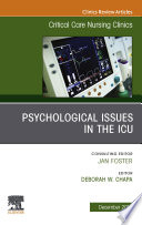 Psychologic Issues in the ICU  An Issue of Critical Care Nursing Clinics of North America  E Book