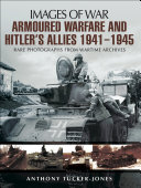 Armoured Warfare and Hitler s Allies  1941   1945