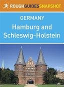 Hamburg and Schleswig Holstein Rough Guides Snapshot Germany  includes L    beck  Ratzeburg  Eutin  Kiel  Schleswig  Flensburg  Husum and North Frisian islands  Sylt