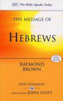 The Message of Hebrews: Christ Above All (Bible Speaks Today)