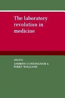 The Laboratory Revolution in Medicine