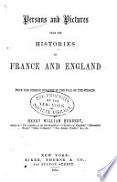 Persons and Pictures from the Histories of France and England Book PDF