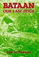 Bataan Our Last Ditch