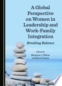 A Global Perspective on Women in Leadership and Work Family Integration Book