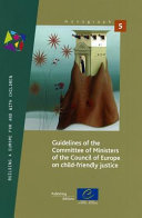 Guidelines of the Committee of Ministers of the Council of Europe on Child-friendly Justice