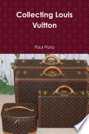 Collecting Louis Vuitton