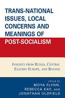 Trans National Issues Local Concerns And Meanings Of Post Socialism