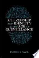 Citizenship and Identity in the Age of Surveillance Book